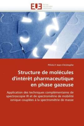 Structure de molécules d'intérêt pharmaceutique en phase gazeuse