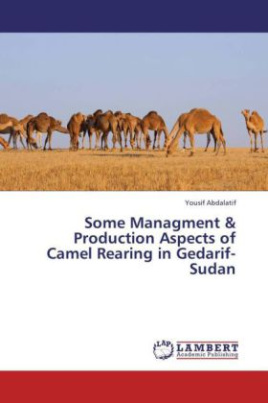 Some Managment & Production Aspects of Camel Rearing in Gedarif- Sudan