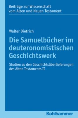 Die Samuelbücher im deuteronomistischen Geschichtswerk