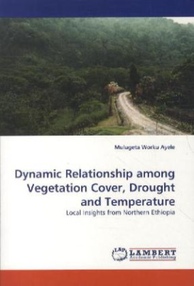 Dynamic Relationship among Vegetation Cover, Drought and Temperature
