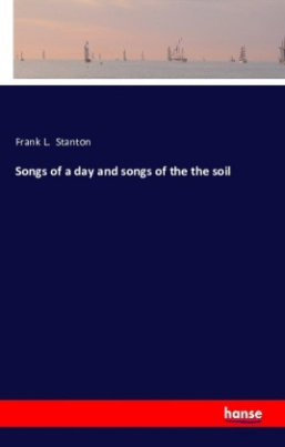 Songs of a day and songs of the the soil