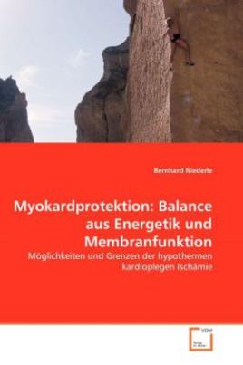 Myokardprotektion: Balance aus Energetik und Membranfunktion