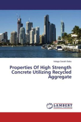 Properties Of High Strength Concrete Utilizing Recycled Aggregate