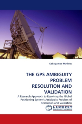 THE GPS AMBIGUITY PROBLEM RESOLUTION AND VALIDATION
