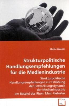 Strukturpolitische Handlungsempfehlungen für die Medienindustrie