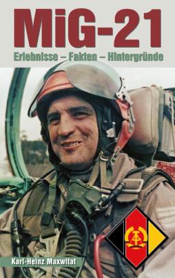 Karl-Heinz Maxwitat - Erlebnis MiG-21