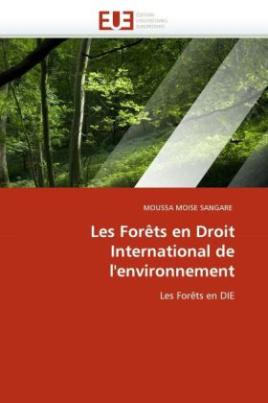 Les Forêts en Droit International de l'environnement