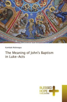 The Meaning of John's Baptism in Luke-Acts