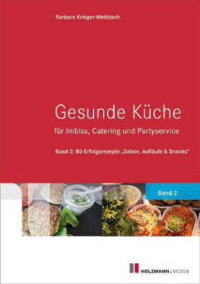 Gesunde Küche für Imbiss: Catering und Partyservice. Bd.2