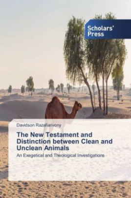 The New Testament and Distinction between Clean and Unclean Animals
