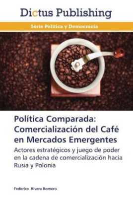 Política Comparada: Comercialización del Café en Mercados Emergentes