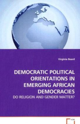 Democratic Political Orientations in Emerging African Democracies