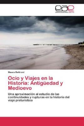 Ocio y Viajes en la Historia: Antigüedad y Medioevo
