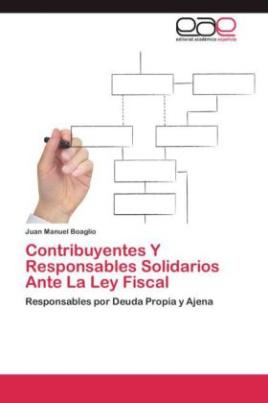 Contribuyentes Y Responsables Solidarios Ante La Ley Fiscal