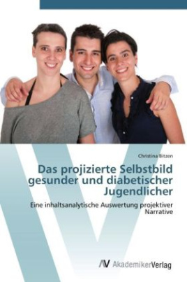 Das projizierte Selbstbild gesunder und diabetischer Jugendlicher