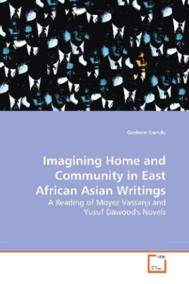 Imagining Home and Community in East African Asian Writings