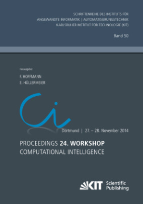 Proceedings. 24. Workshop Computational Intelligence, Dortmund, 27. - 28. November 2014