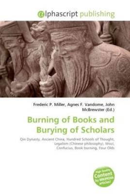 Burning of Books and Burying of Scholars