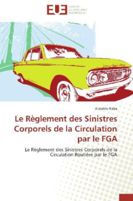 Le Règlement des Sinistres Corporels de la Circulation par le FGA