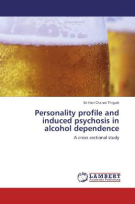 Personality profile and induced psychosis in alcohol dependence