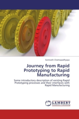 Journey from Rapid Prototyping to Rapid Manufacturing