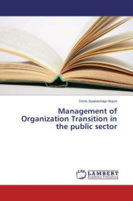 Management of Organization Transition in the public sector