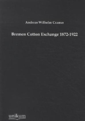 Bremen Cotton Exchange 1872-1922