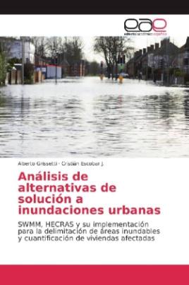 Análisis de alternativas de solución a inundaciones urbanas