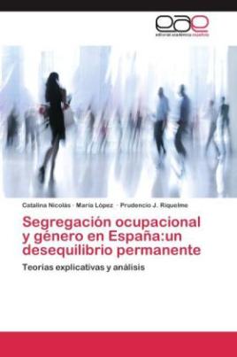 Segregación ocupacional y género en España:un desequilibrio permanente