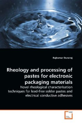 Rheology and processing of pastes for electronic  packaging materials