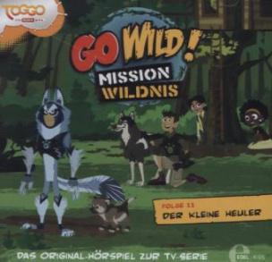Go Wild! - Mission Wildnis - Der kleine Heuler, 1 Audio-CD