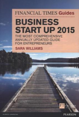 Financial Times Guide to Business Start Up 2015