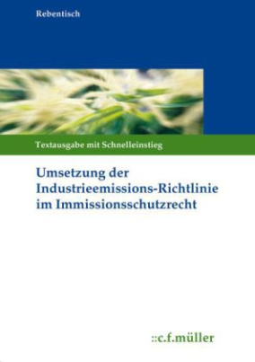 Umsetzung der Industrieemissions-Richtlinie im Immissionsschutzrecht