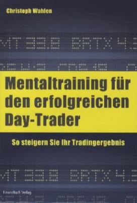 Mentaltraining für den erfolgreichen Day-Trader