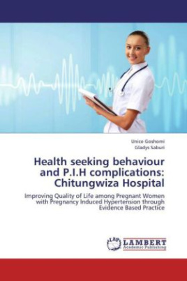 Health seeking behaviour and P.I.H complications: Chitungwiza Hospital