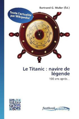 Le Titanic : navire de légende