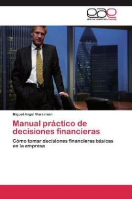 Manual práctico de decisiones financieras
