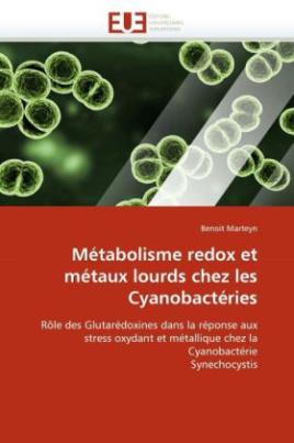 Métabolisme redox et métaux lourds chez les Cyanobactéries