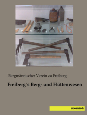 Freibergs Berg- und Hüttenwesen