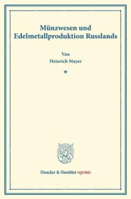 Münzwesen und Edelmetallproduktion Russlands.