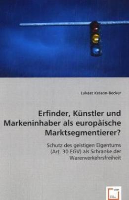 Erfinder, Künstler und Markeninhaber als europäische Marktsegmentierer?