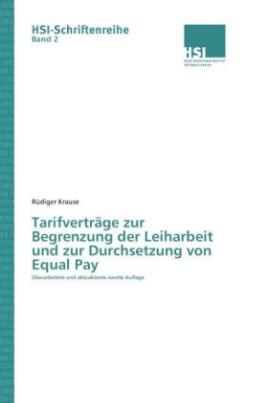 Tarifverträge zur Begrenzung der Leiharbeit und zur Durchsetzung von Equal Pay