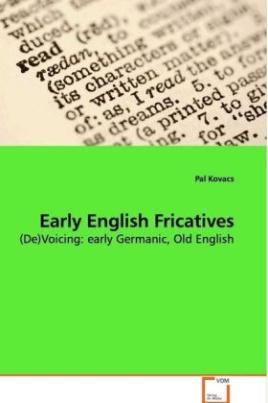 Early English Fricatives
