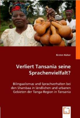 Verliert Tansania seine Sprachenvielfalt?