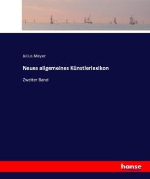 Neues allgemeines Künstlerlexikon