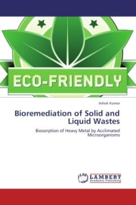 Bioremediation of Solid and Liquid Wastes