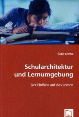 Schularchitektur und Lernumgebung