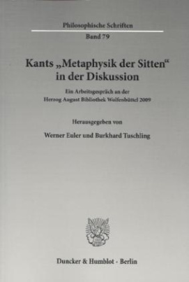 Kants »Metaphysik der Sitten« in der Diskussion.