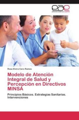 Modelo de Atención Integral de Salud y Percepción en Directivos MINSA