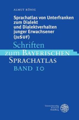 Sprachatlas von Unterfranken zum Dialekt und Dialektverhalten junger Erwachsener (JuSUF), m. CD-ROM
